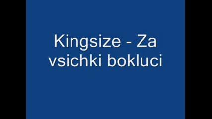 Kingsize - Za Vsichki Bokluci.wmv