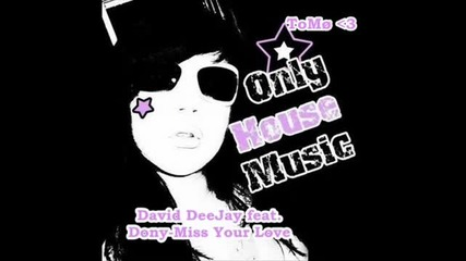 David Deejay Ft Dony - Miss Your Love