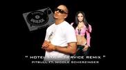 - Pitbull ft. Nicole Scherzinger - Hotel room service [remix]