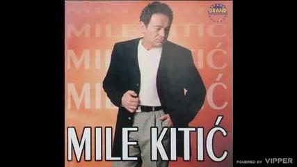 Mile Kitic - Moj dom je slepa ulica - (audio) - 1998 Grand Production