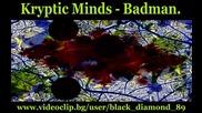 Kryptic Minds - Badman.
