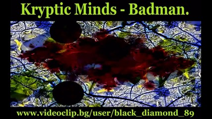 Kryptic Minds - Badman.