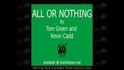 tom green & kevin cadd - all or nothing