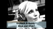 Трепач! Slayback - Gumis - Blink and Wink