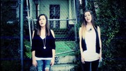 Текст и Превод !! Megan and Liz - World's Gunna End / Official Music Video /