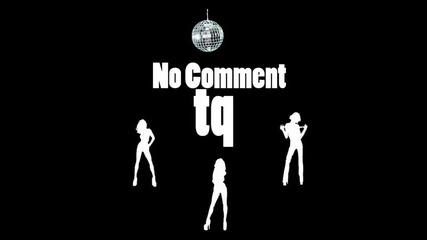 No Comment - Тя (2011)