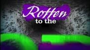 Rotten to the Core (descendants)