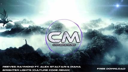 Reeves Raymond ft. Alex Staltari & Diana - Brighter Lights (culture Code Remix)