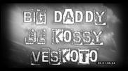 Veskoto , Big Daddy & Lil Kossy - Стил от махалата
