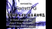 GarrettPG mixed thing - Dj Gaden Maluk & Sin
