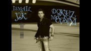 Най добрата балада Ismail Yk - Benim Icin Oldun Sen 2009/2010