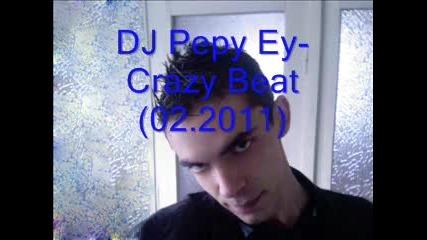 Dj Pepy Ey - Crazy Beat (02.2011)