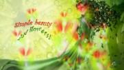 Просто красота и цветя! ... ( Enrique Chia music)