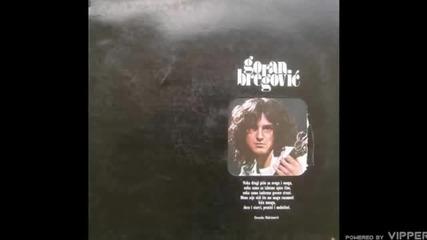 Goran Bregović - Šta ću nano dragi mi je ljut - (audio) - 1976