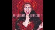 Премиера! Selena Gomez - Come & Get It (audio оnly) /официално/ H D