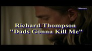 Richard Thompson - Dad's Gonna Kill Me / Sons of Anarchy s03e01