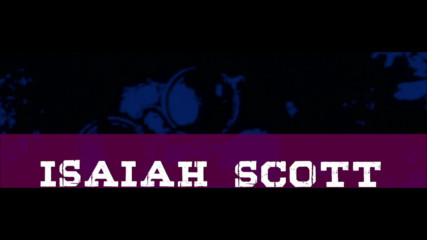 Isaiah Scott Entrance Video