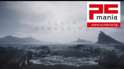 Death Stranding - PC Mania - Ревю