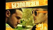 Jay & F.o.! - Bezpolezen _ Безполезен