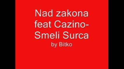 Над Закона Feat Cazino - Смели Сърца