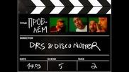 Drs & Disco Nutter - Проблем