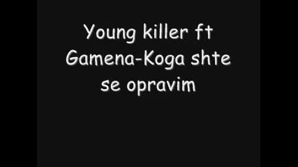 Young Killer ft Gamena - Koga shte se opravim