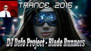 Dj Befo Project - Blade Runners ( Bulgarian Trance Music 2016 )