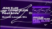 Много нежно изпълнение! Jean Elan feat. Cosmo Klein - Feel Alive + Превод