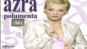 Azra Polumenta - Opet bih ja - Audio 2006