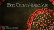 Epic Celtic Music Mix - Most Powerful Beautiful Celtic Music Vol.2
