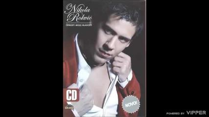 Nikola Rokvic - S` kim si me nocas varala - (audio 2006)