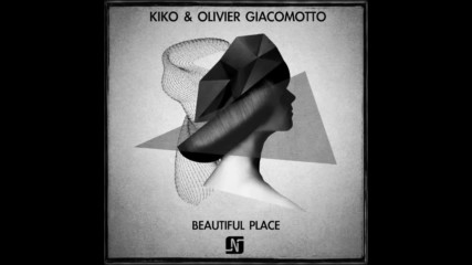 Kiko Olivier Giacomotto - Beautiful Place ( Original Mix )
