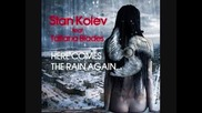 Stan Kolev Ft. Tatiana Blades - Here Comes The Rain Again (winter Harmony Mix)