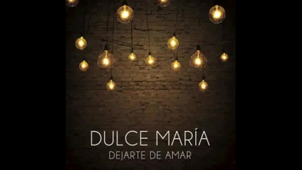 Dulce Maria - Dejarte de Amar