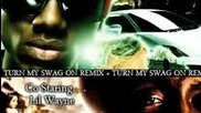Soulja Boy & Lil Wayne - Turn My Swag On Remix