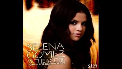 Н О В О !!! Selena Gomez & The Scene - Round & Round ( D J Kimbo Remix )