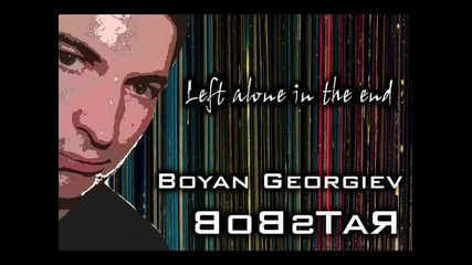 Boyan Georgiev Bobstar - Left alone in the end (clean Mix)
