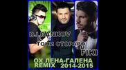 Dj.dankov & Тони Стораро ft. Fiki-ох Лена-галена Remix 2014 2015