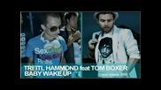 Румънски - Treitl Hammond feat. Tom Boxer - Baby wake up