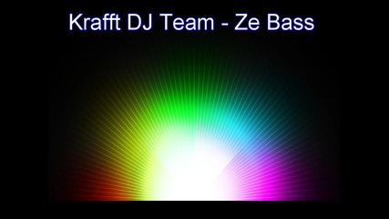Krafft Dj Team - Ze Bass (original mix) [hd]