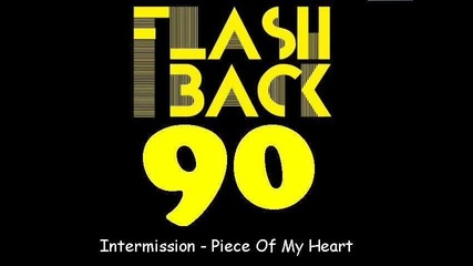 Intermission - Piece Of My Heart