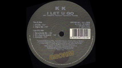K K - I Let U Go (original mix)