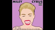 *2014* Miley Cyrus ft. E 40, Juicy J & Ty Dolla Sign - Fun