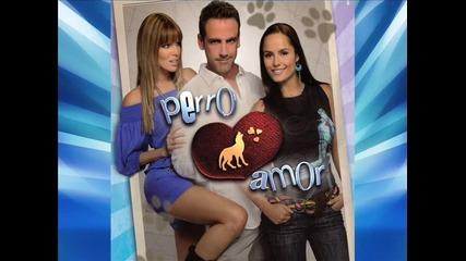 Carlos Ponce - Perro Amor ( текст + превод ) [ Песента от Жестока Любов ]