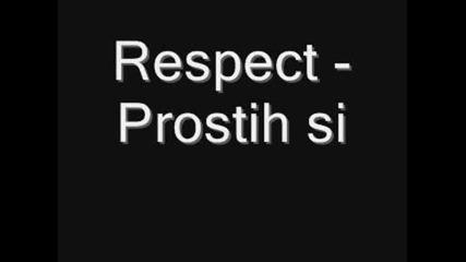 Respect - prostih si