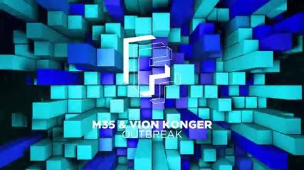 M35 & Vion Konger - Outbreak ( Extended Mix )