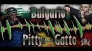 Pitty feat. Gatto - Bulgario (prod.by Tosho)