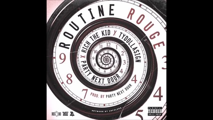 Partynextdoor Feat. Rich Tha Kid & Ty Dolla $ign - Routine Rouge [ Audio ]