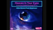 Offer Nissim Ft. Epiphony • Remix Heaven In Your Eyes (luis Karvlaska Bootleg 2011)