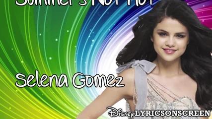 Selena Gomez - Summers Not Hot- Lyrics